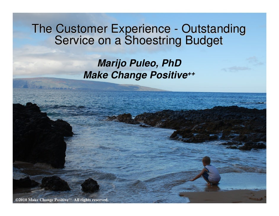 The Customer Experience - Outstanding             Service on a Shoestring Budget                                      Mari...