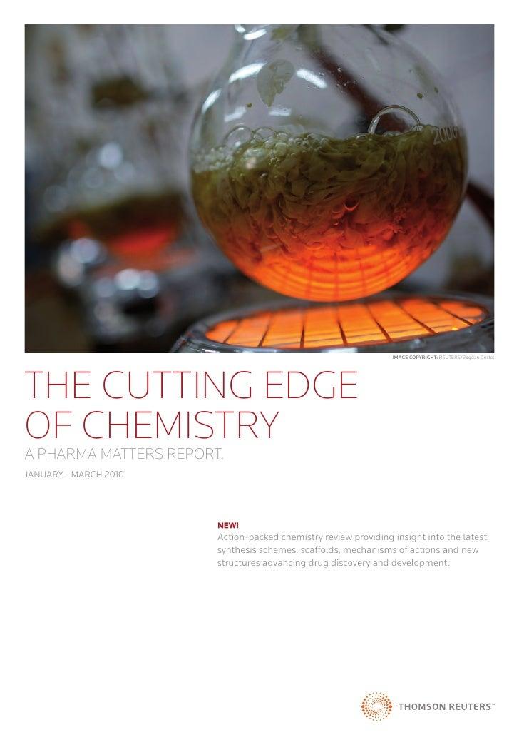 Image CopyrIght: REUTERS/Bogdan CristelTHE CUTTING EDGEOF CHEMISTRYA PHARMA MATTERS REPORT.JANUARY - MARCH 2010           ...