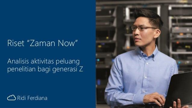 """Cloud Solution Provider Ridi Ferdiana Riset """"Zaman Now"""" Analisis aktivitas peluang penelitian bagi generasi Z"""