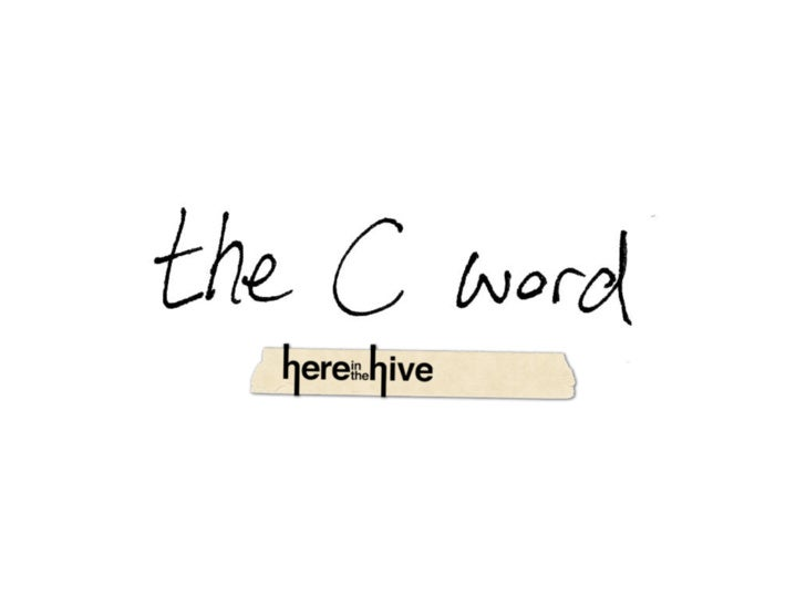 That's a C word
