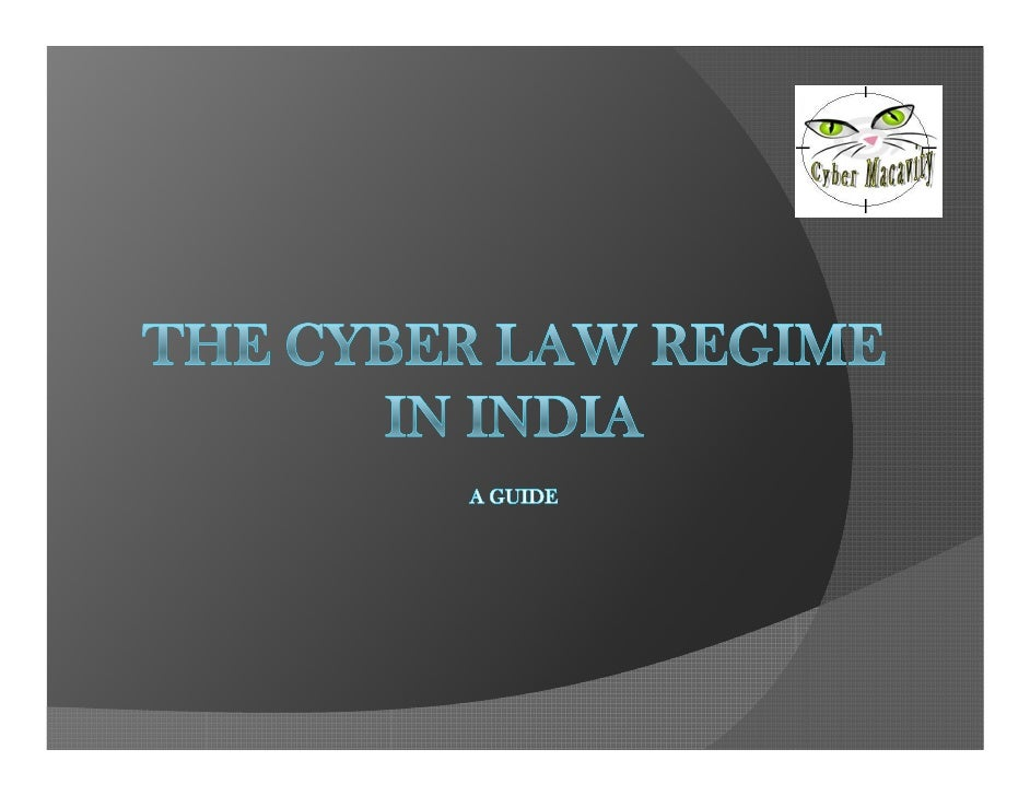 Disclaimer  This presentation is merely a sketch for  the Cyber law provisions in India. It is  not to be construed as a v...