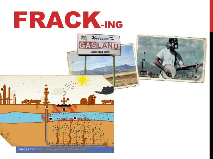 FRACK-INGImages from: http://www.gaslandthemovie.com/