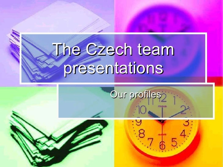 The Czech team presentations Our profiles