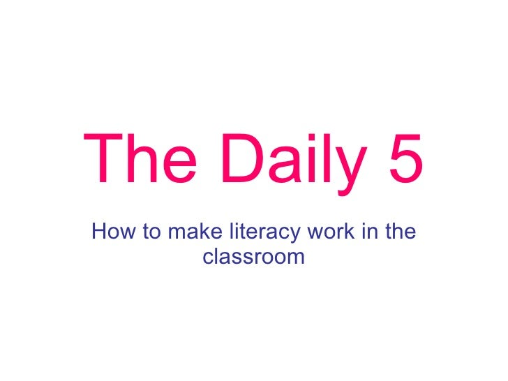 The Daily 5 How to make literacy work in the classroom