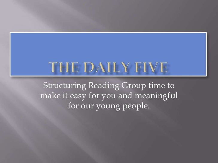 Structuring Reading Group time tomake it easy for you and meaningful       for our young people.