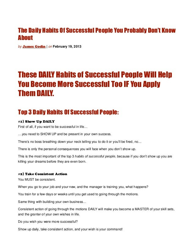 The Daily Habits Of Successful People You Probably Don't KnowAboutby James Godin | on February 19, 2013These DAILY Habits ...