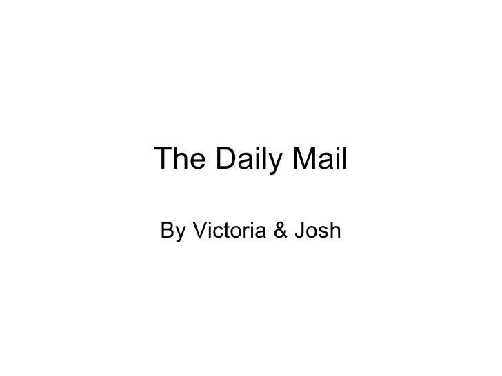 The Daily Mail By Victoria & Josh
