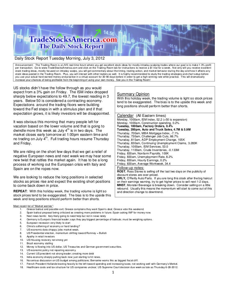 Daily Stock Report Tuesday Morning, July 3, 2012 Announcement: The Trading Room is a LIVE real-time forum where you get ex...