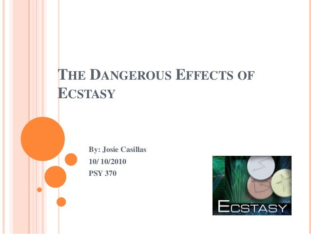 An analysis of the dangers of ecstacy