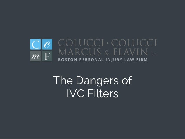 The Dangers of IVC Filters