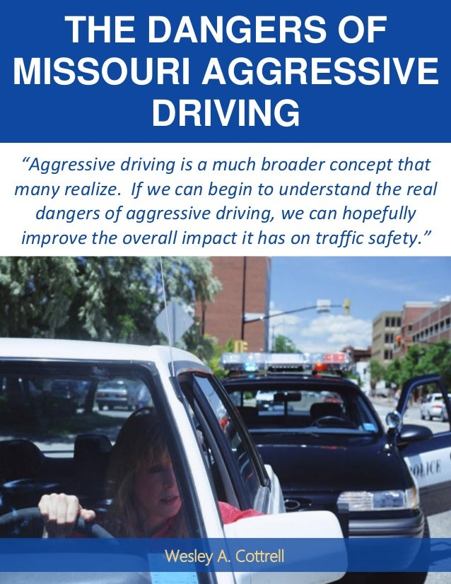 the dangers of driving aggressively The consequences of aggressive driving drivers can take simple steps to avoid becoming victims or perpetrators of aggressive driving first, recognize the dangers.