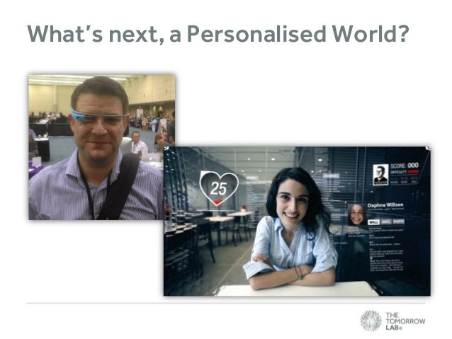 What's next, a Personalised World?