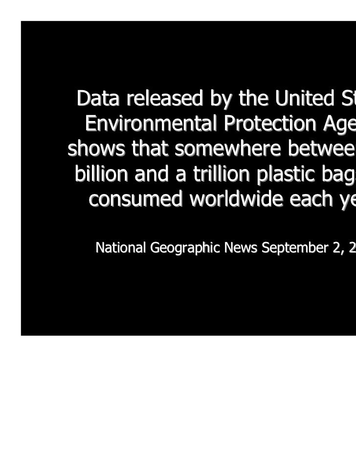 Data released by the United States  Environmental Protection Agencyshows that somewhere between 500 billion and a trillion...