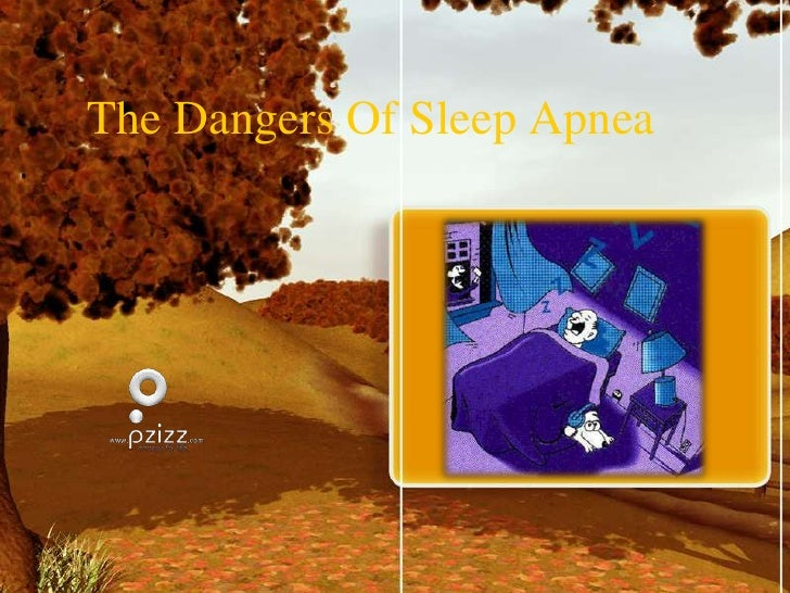 The Dangers Of Sleep Apnea<br />