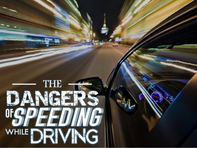 The Dangers of Speeding while Driving