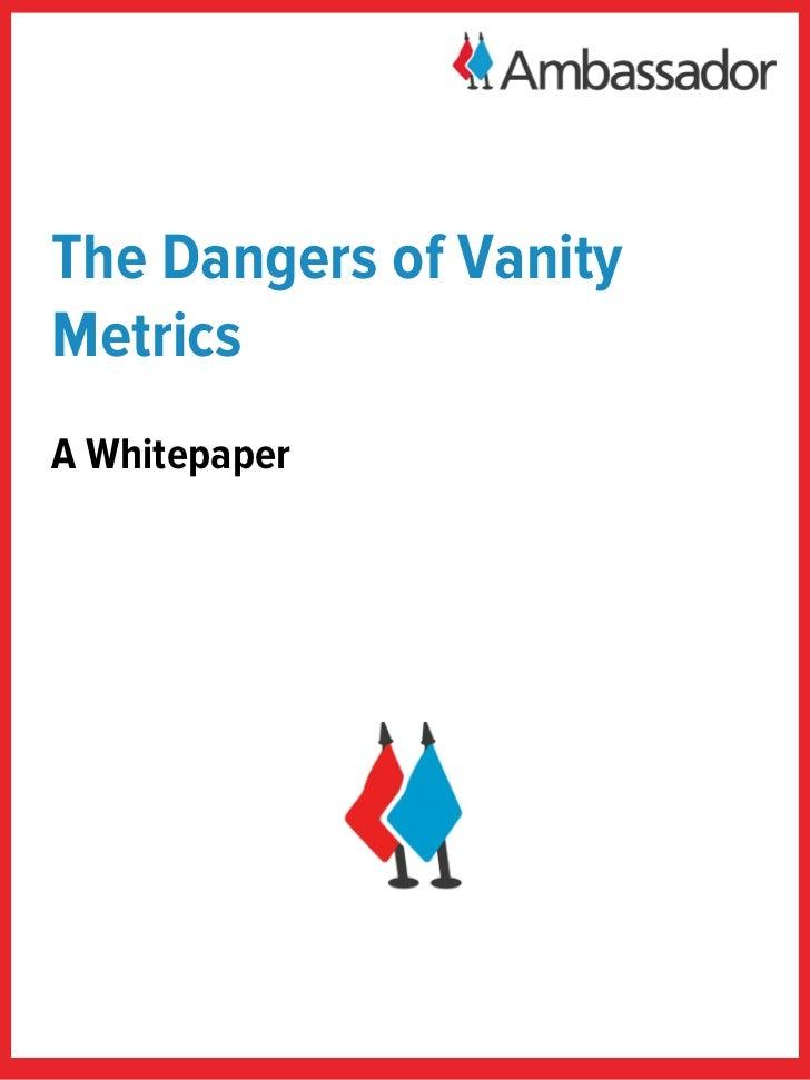 The Dangers of VanityMetricsA Whitepaper
