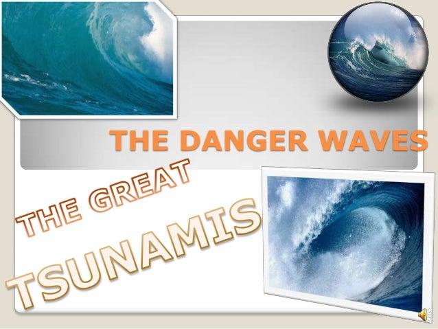 THE DANGER WAVES