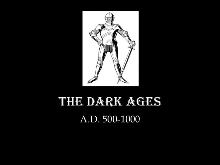 The Dark Ages A.D. 500-1000