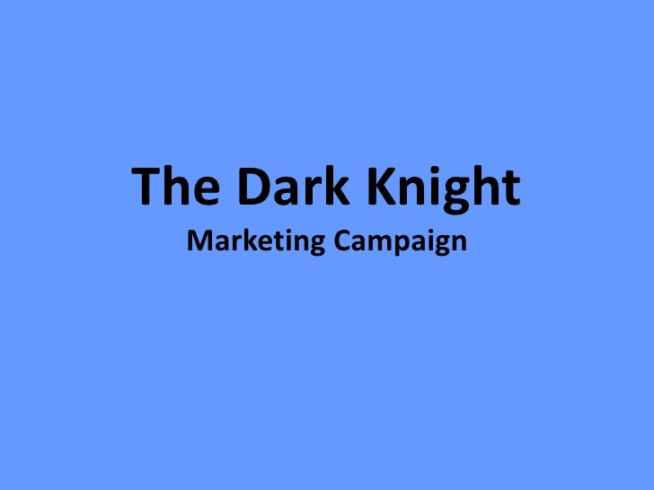 The Dark Knight  Marketing Campaign