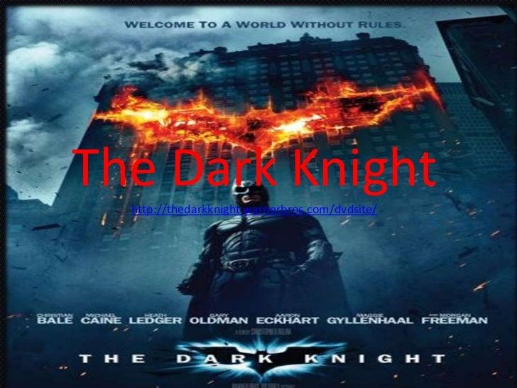 The Dark Knight  http://thedarkknight.warnerbros.com/dvdsite/