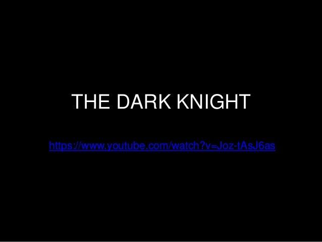 THE DARK KNIGHT  https://www.youtube.com/watch?v=Joz-tAsJ6as