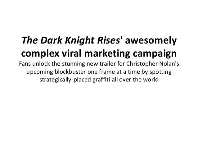 The dark knight rises' awesomely complex viral