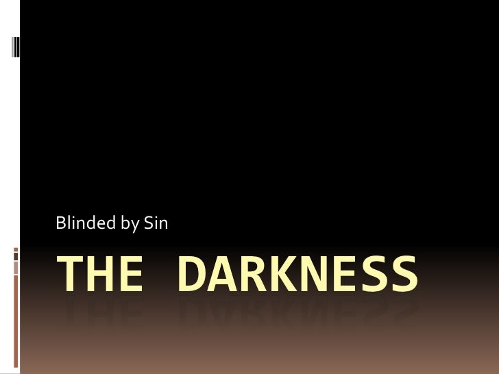Blinded by Sin   THE DARKNESS