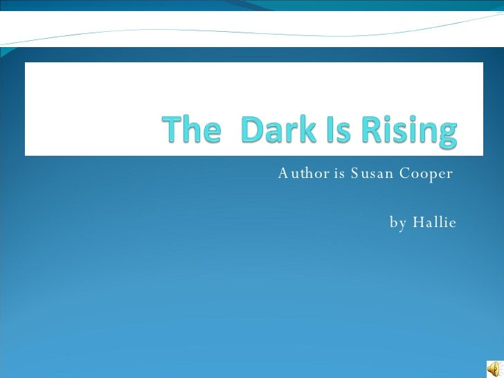 Author is Susan Cooper  by Hallie