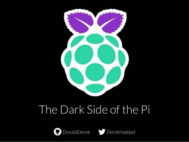 The Dark Side of the Pi