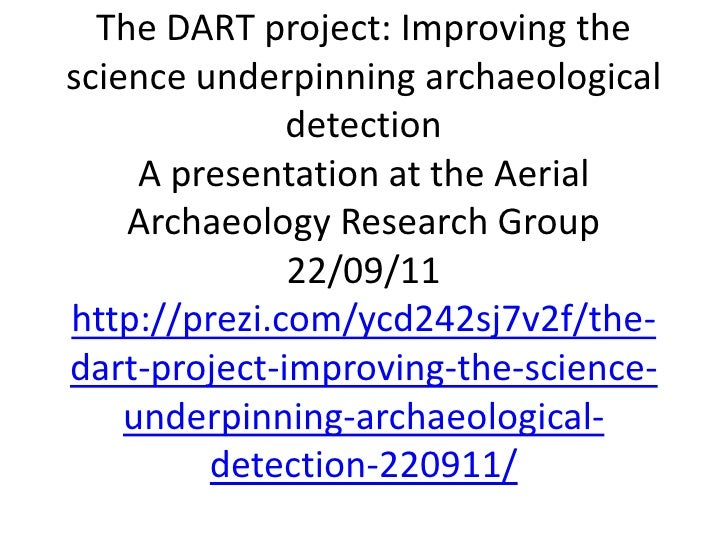 The DART project: Improving the science underpinning archaeological detectionA presentation at the Aerial Archaeology Rese...