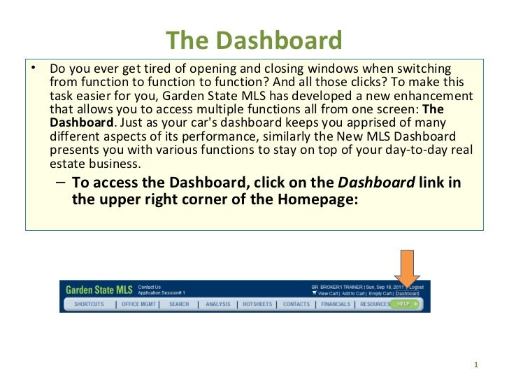 The Dashboard <ul><li>Do you ever get tired of opening and closing windows when switching from function to function to fun...