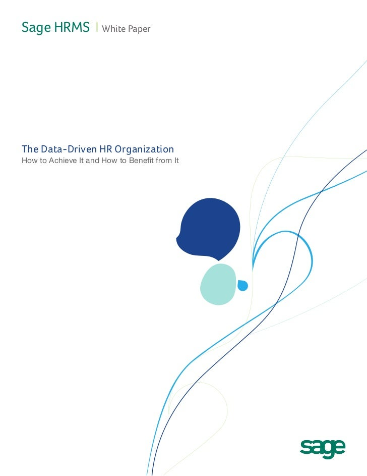 Sage HRMS I White PaperThe Data-Driven HR OrganizationHow to Achieve It and How to Benefit from It