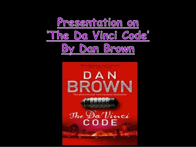 the da vinci code by dan brown the da vinci code by dan brown drashti dave khanjaniba gohil kinjal patel lajja bhatt namrata gohil sardarsinh solanki group work s b gardi