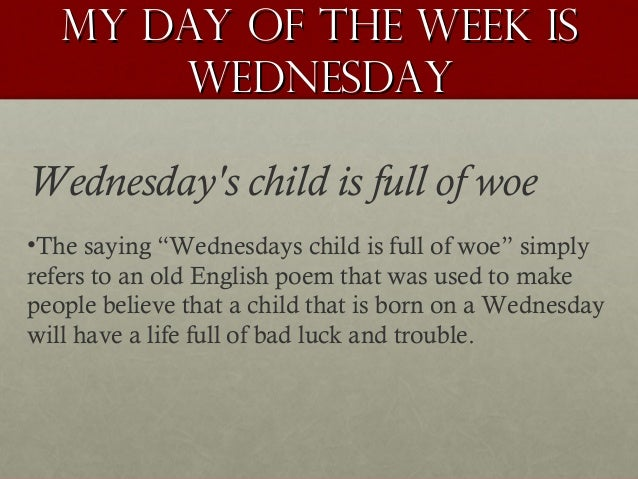 Wednesdays child is full of woe meaning poem
