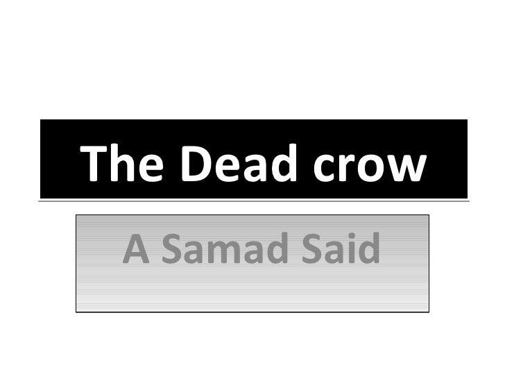 The Dead crow A Samad Said