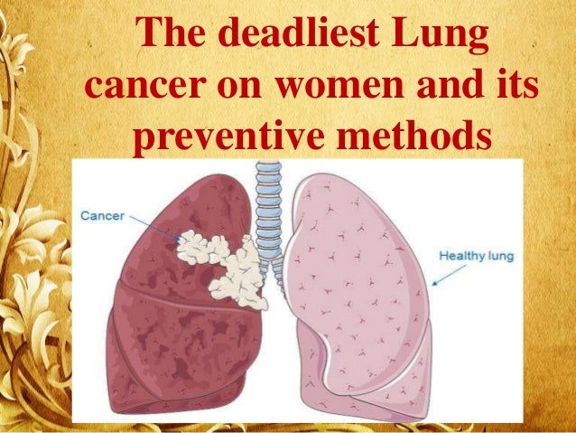 The deadliest Lung cancer on women and its preventive methods