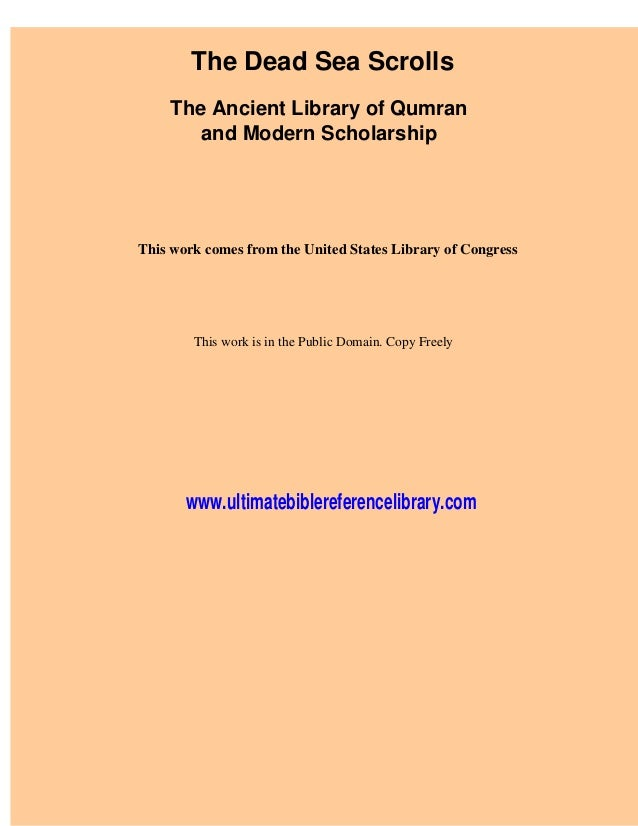 The Dead Sea Scrolls    The Ancient Library of Qumran       and Modern ScholarshipThis work comes from the United States L...