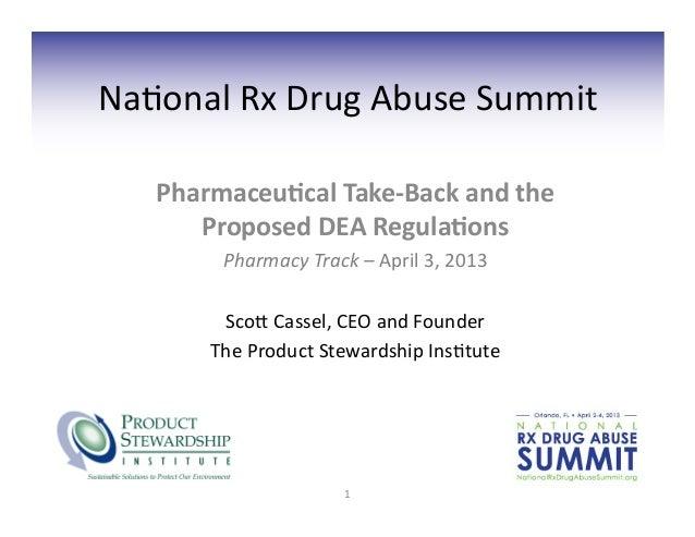 Na#onal Rx Drug Abuse Summit      Pharmaceu)cal Take-‐Back and the         Proposed DEA Regula)ons...