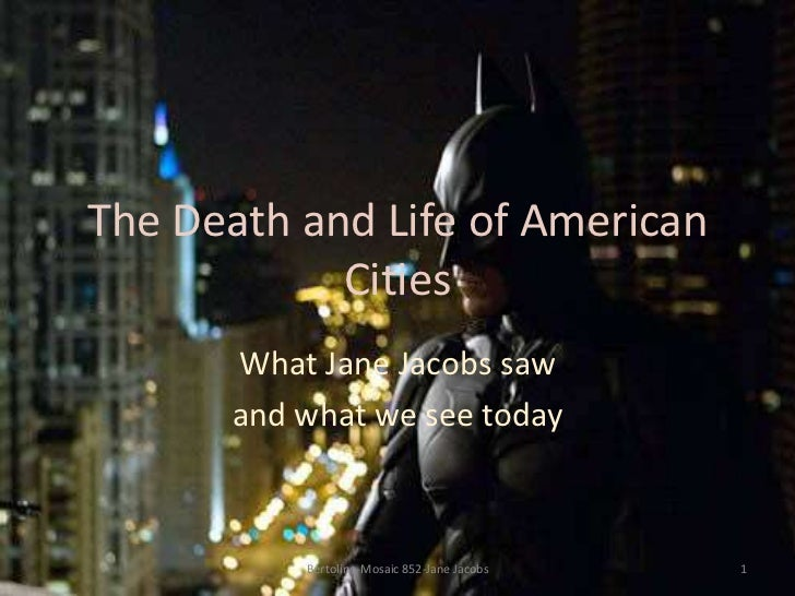 The Death and Life of American            Cities      What Jane Jacobs saw      and what we see today          Bertolino-M...