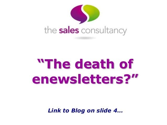 """The death of enewsletters?"" Link to Blog on slide 4…"