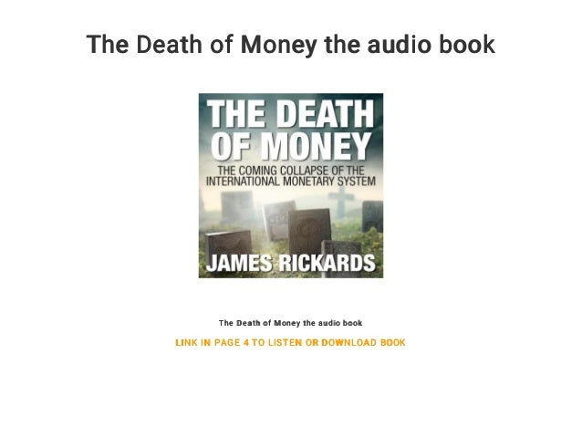 The Death of Money the audio book