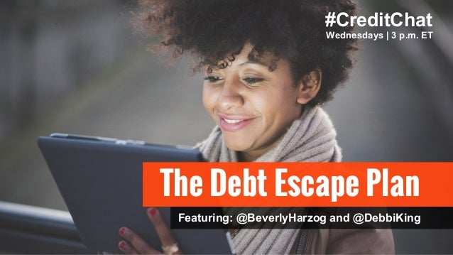 The Debt Escape Plan Wednesdays | 3 p.m. ET Featuring: @BeverlyHarzog and @DebbiKing #CreditChat