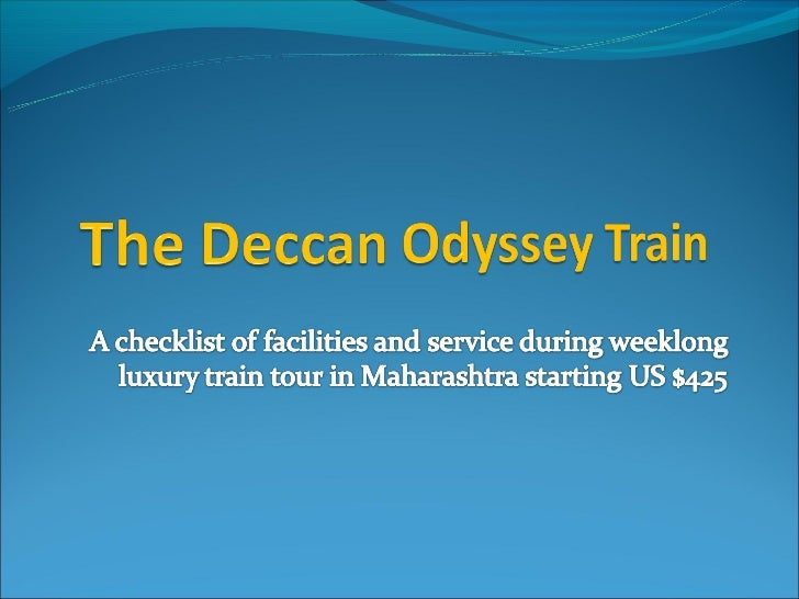 The Deccan Odyssey TrainA journey through the culture, heritage, history, Wildlife and sanguine beaches of the vibrant st...