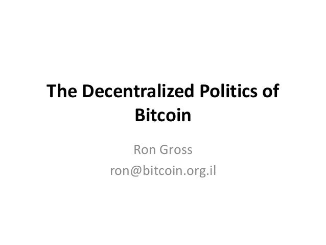 The decentralized politics of bitcoin