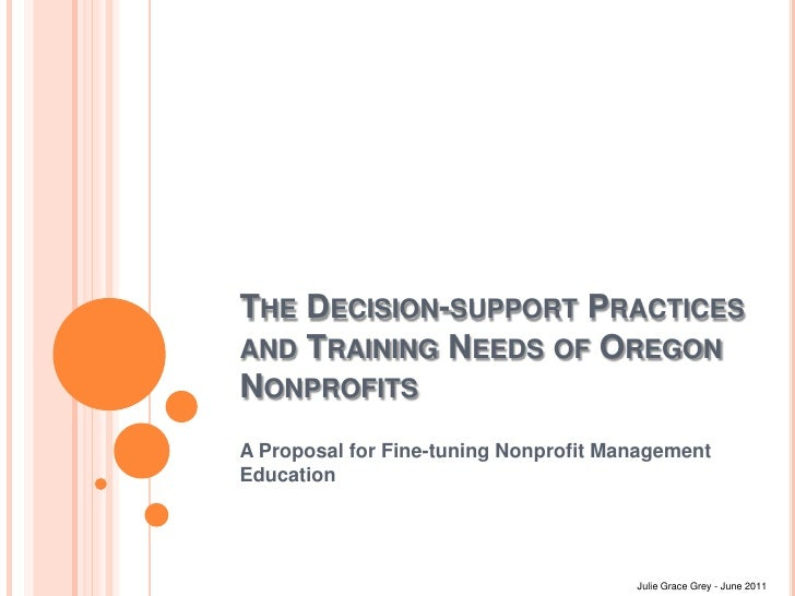 The Decision-support Practices and Training Needs of Oregon Nonprofits<br />A Proposal for Fine-tuning Nonprofit Managemen...
