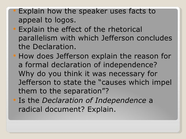 declaration of independence rhetorical analysi July 4, 1776 key terms cumulative/loose sentence is a long sentence that has  the main point at the beginning is effective because the main idea is.