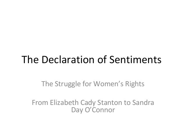 the controversial equality of women in society according to the declaration of sentiments by elizabe Where she laid out her list of grievances about the treatment of women in society woman is man's equal women the declaration of sentiments.