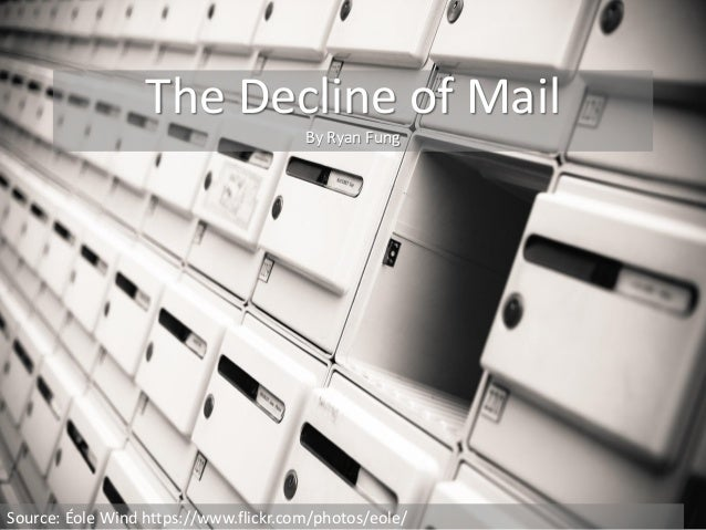 The Decline of Mail By Ryan Fung Source: Éole Wind https://www.flickr.com/photos/eole/