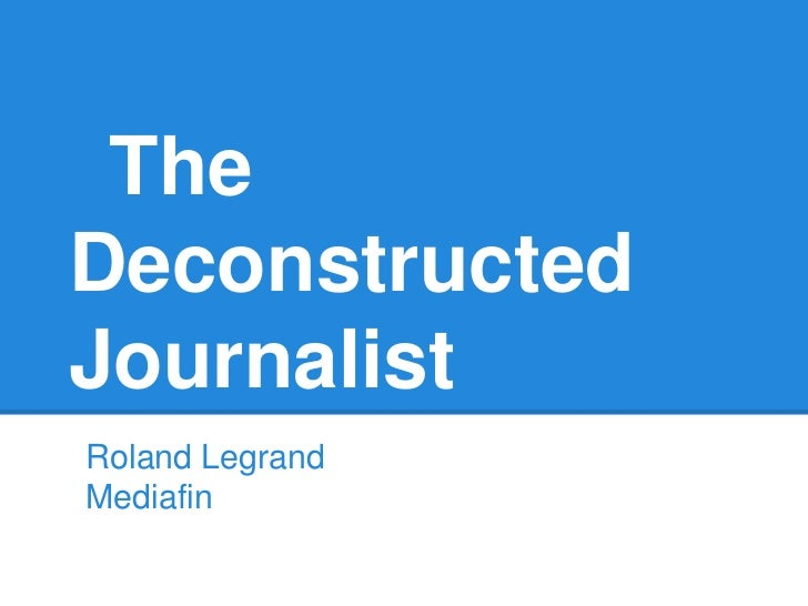 TheDeconstructedJournalistRoland LegrandMediafin