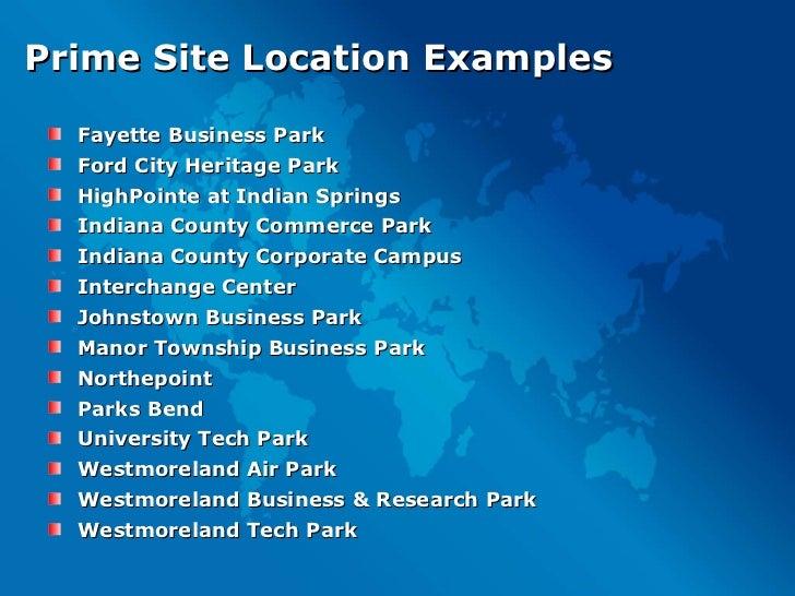 Prime Site Location Examples <ul><li>Fayette Business Park </li></ul><ul><li>Ford City Heritage Park </li></ul><ul><li>Hig...